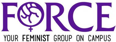 FORCE: Your feminist group on campus